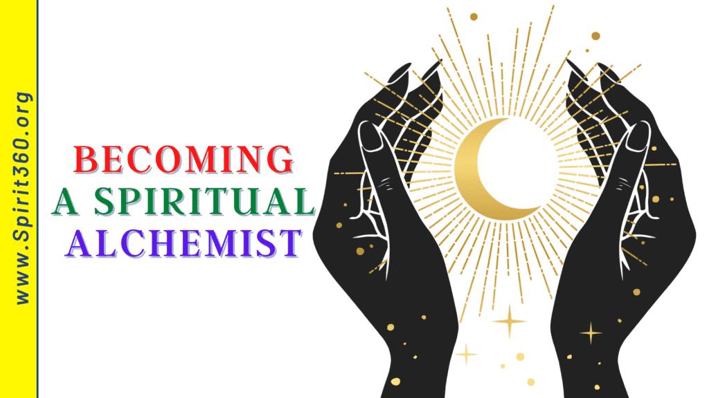becoming a spiritual alchemist a spirit360 fellowship online church service banner